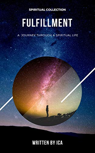 Fulfillment: A Journey Through a Spiritual Life