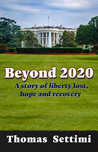 Free: Beyond 2020: A Story of Liberty Lost, Hope and Recovery
