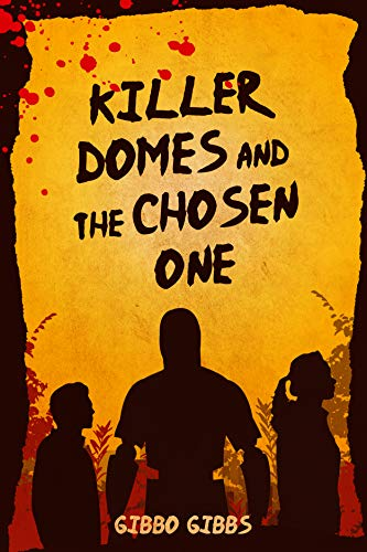 Free: Killer Domes and the Chosen One