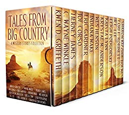 Tales from Big Country: A Western Storied Collection