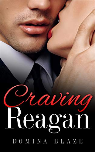 Craving Reagan: An Erotica Story