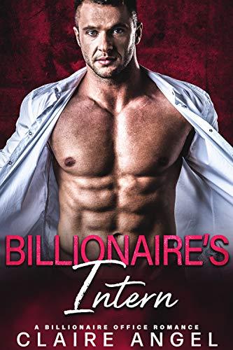 Billionaire's Intern: A Billionaire Office Romance