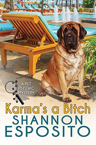 Free: Karma's A Bitch (A Pet Psychic Mystery)
