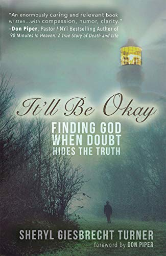 Free: It'll Be Okay: Finding God When Doubt Hides the Truth