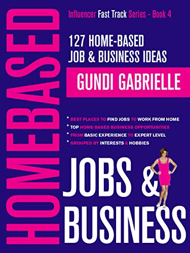 127 Home-Based Job & Business Ideas