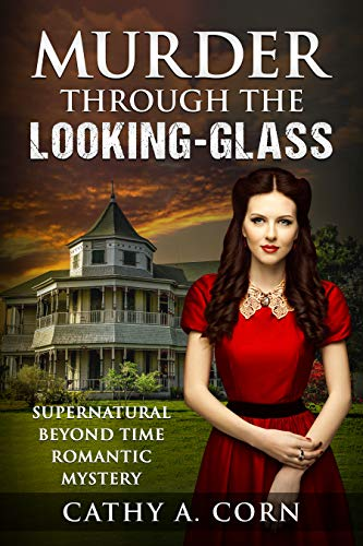 Murder Through the Looking-Glass: Supernatural Beyond Time Romantic Mystery