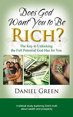 Free: Does God Want You to Be Rich?: The Key to Unlocking the Full Potential God Has for You