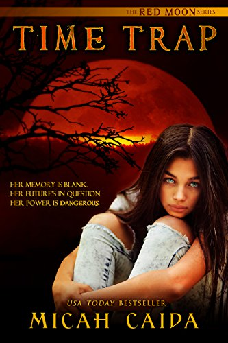 Free: Time Trap: Red Moon Trilogy (Book 1)