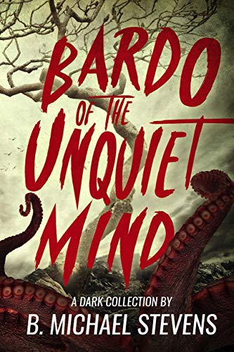 Bardo of the Unquiet Mind