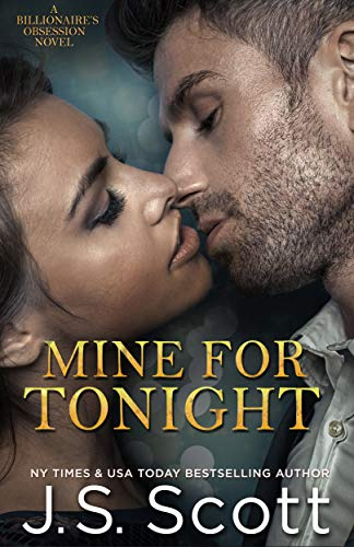 Free: Mine For Tonight (The Billionaire's Obsession)
