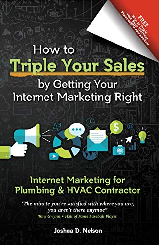 Free: Internet Marketing For Plumbing & HVAC Companies: How To TRIPLE Your Sales By Getting Your Internet Marketing Right