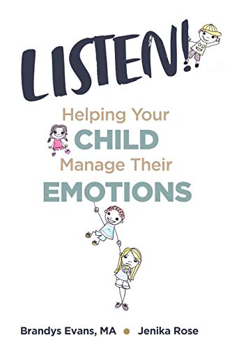 LISTEN! Helping Your Child Manage Their Emotions