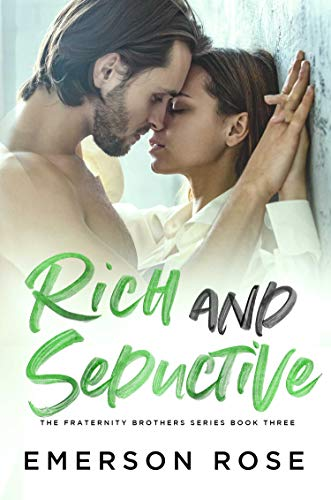 Rich and Seductive – The  Fraternity Brothers Series