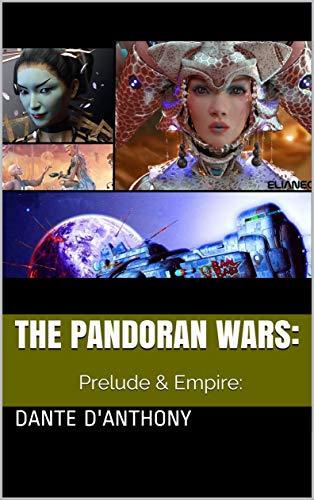 The Pandoran Wars: Prelude & Empire