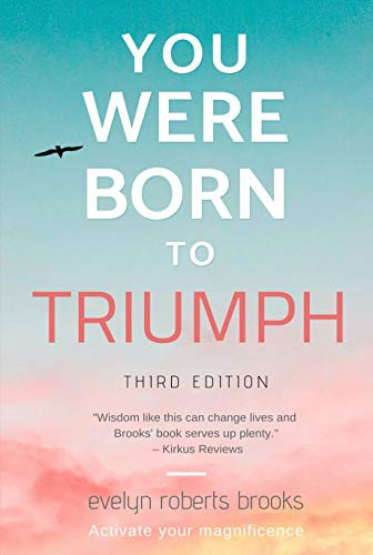 You Were Born to Triumph: Activate Your Magnificence