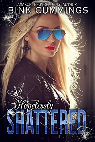 Free: Hopelessly Shattered (Sacred Sinners MC – Texas Chapter #1)
