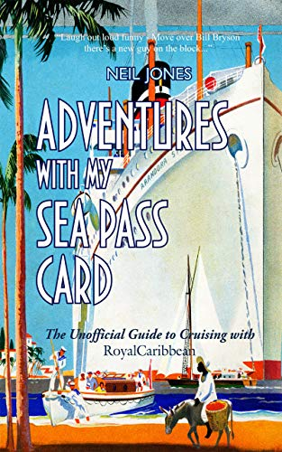 Adventures With My Sea Pass Card – The Unofficial Guide to Cruising with Royal Caribbean