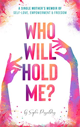 Who Will Hold Me?
