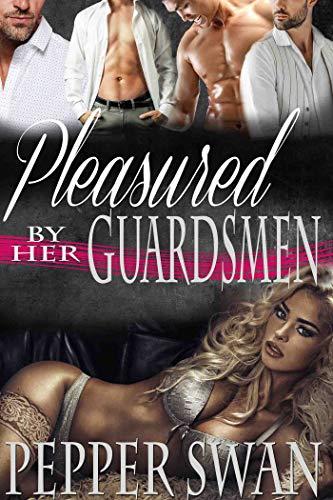 Pleasured by Her Guardsmen