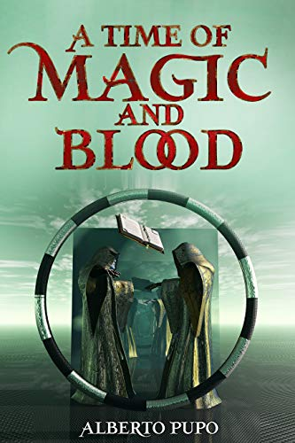 A Time of Magic and Blood