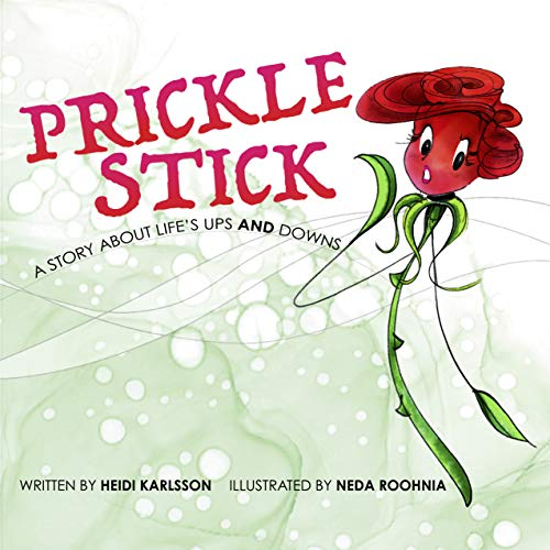 Prickle Stick: A story about life's ups AND downs