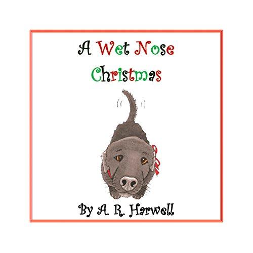 A Wet Nose Christmas