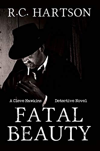 Fatal Beauty (A Cleve Hawkins Detective Novel Book 1)