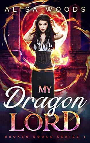 Free: My Dragon Lord (Broken Souls 1)