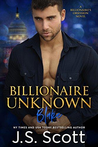 Billionaire Unknown – Blake: A Billionaire's Obsession Novel (The Billionaire's Obsession Book 10)