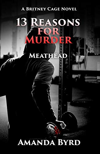 13 Reasons for Murder: Meathead