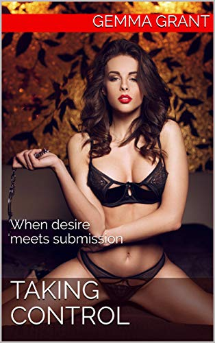 Taking Control: When Desire Meets Submission