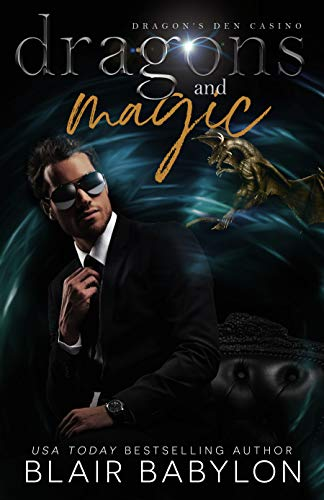 Free: Dragons and Magic: A Witches and Dragons Paranormal Romance (Dragons Den Casino, Book 1)
