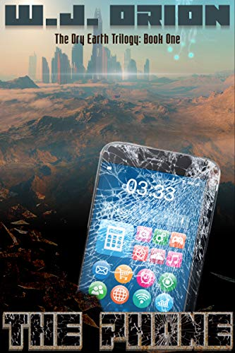 The Phone (The Dry Earth Book One)