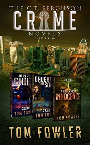 The C.T. Ferguson Crime Novels: Books 4-6