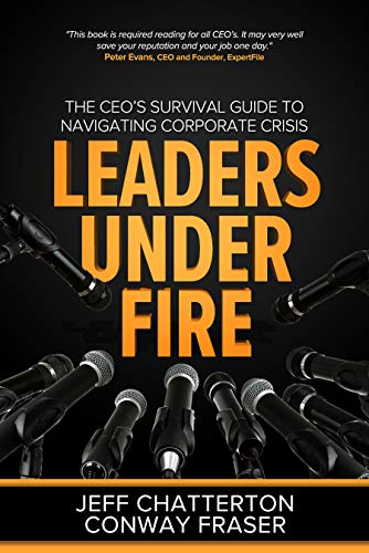 Free: Leaders Under Fire: The CEO's Survival Guide to Navigating Corporate Crisis