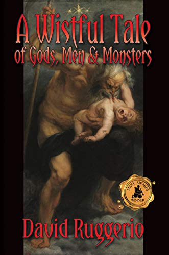 A Wistful Tale of Gods, Men and Monsters
