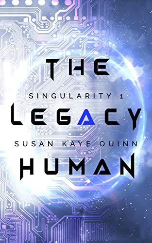 Free: The Legacy Human (Singularity 1)