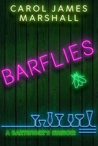 Barflies: A Bartender's Memoir