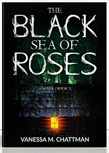 The Black Sea of Roses: A Novel ( Book 1)