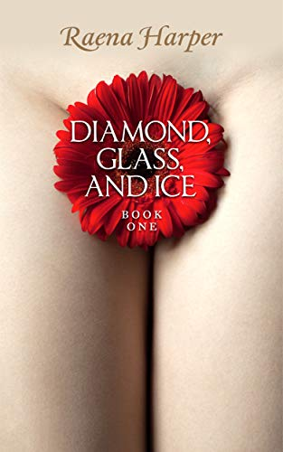 Diamond, Glass, and Ice (Book One)