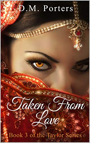 Free: Taken from Love: Book 3 in the Taylor Series