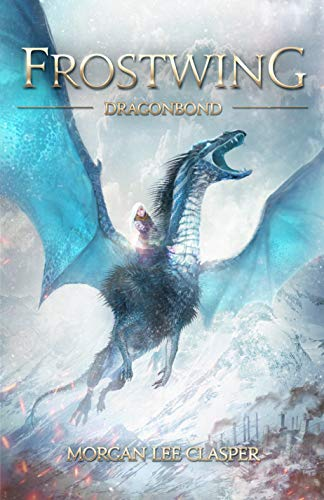 Free: Frostwing: Dragonbond (Book One of the Frostwing Quadrilogy)