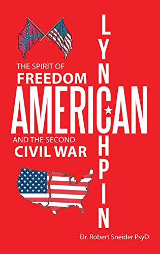 AMERICAN LYNCHPIN: The Spirit of Freedom and The Second Civil War