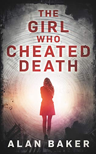 The Girl Who Cheated Death: A Supernatural Suspense Thriller