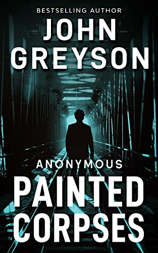 Painted Corpses (Anonymous Series Book 2)