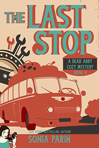 Free: The Last Stop (A Dear Abby Cozy Mystery Book 4)