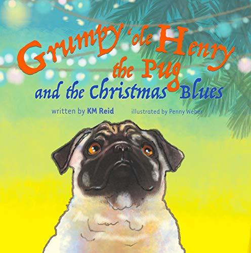 Free: Grumpy 'ole Henry the Pug and the Christmas Blues