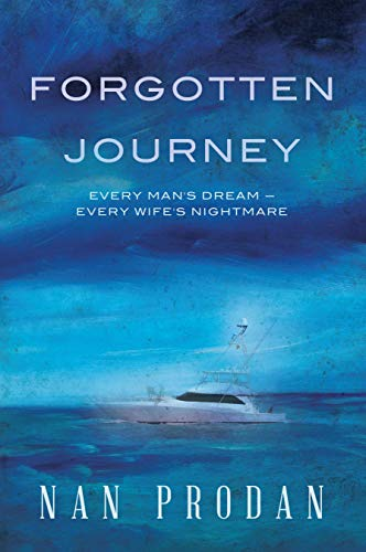 Forgotten Journey, Every Man's Dream-Every Wife's Nightmare