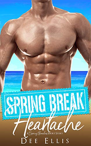 Free: Spring Break Heartache (A Spring Breakers Short Story)