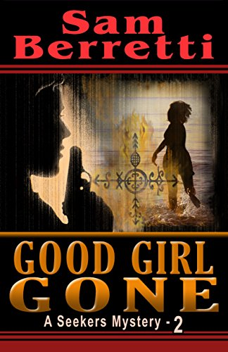 Good Girl Gone (A Seekers Mystery – 2)